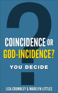 Coincidence or God-Incidence?